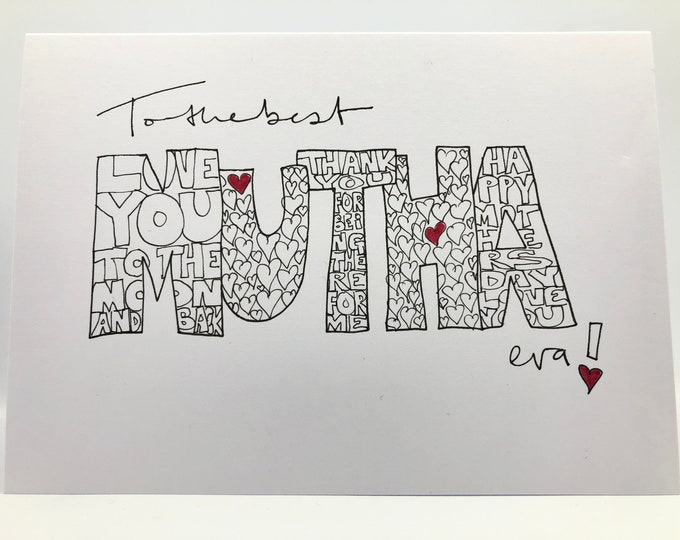 Hand drawn 'To the Best Mutha Eva! - Mothers Day' card. Personalized with name & messages to make the perfect personal gift.
