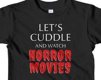 Let's Cuddle and Watch Horror Movies T-shirt  || Goth Kids Clothes || Halloween Kids || Punk Kids || Alternative Kids || Toddler Shirt