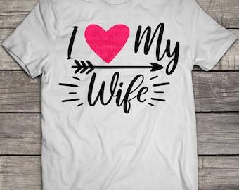 I Love My Wife Svg Etsy