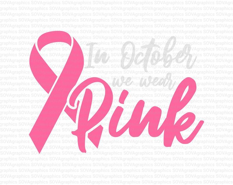 eps Breast Cancer svg Cut File Breast Cancer Survivor svg Download Cricut Silhouette In October We Wear Pink svg dxf Wear Pink svg