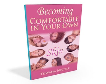 Becoming Comfortable In Your Own Skin