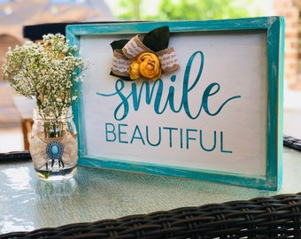 Smile Beautiful, Hand Painted Wooden Sign