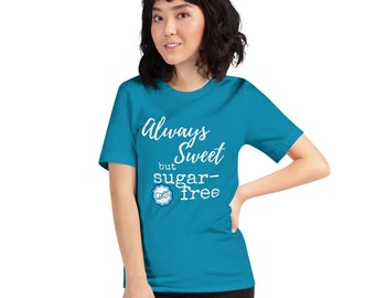 Dia-Be-Teez Always Sweet Sugar Free tee Short-Sleeve Unisex T-Shirt