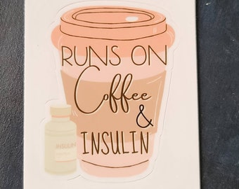 Dia-Be-Tees Runs on Coffee and Insulin sticker