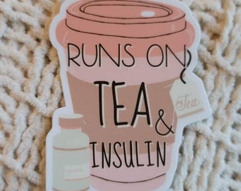 Dia-Be-Tees Runs on tea and Insulin sticker