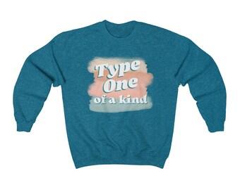 Dia-Be-Tees Type One of a Kind Unisex Heavy Blend Crewneck Sweatshirt