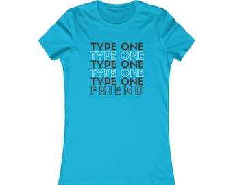 Dia-Be-Tees Type One Friend ORDER TWO SIZES Up Women's Favorite Tee