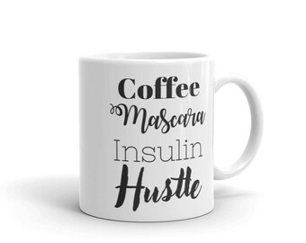 Dia-Be-Tees Coffee Mascara Insulin Hustle Mug
