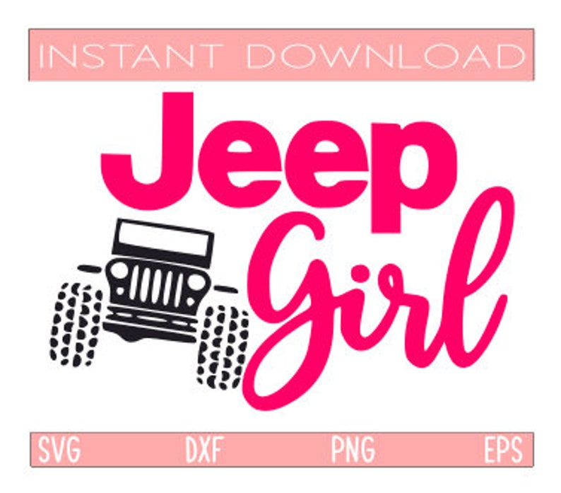 Jeep Girl Svgjeep Svgoutdoors Svgadventure Svgoff Roading Etsy