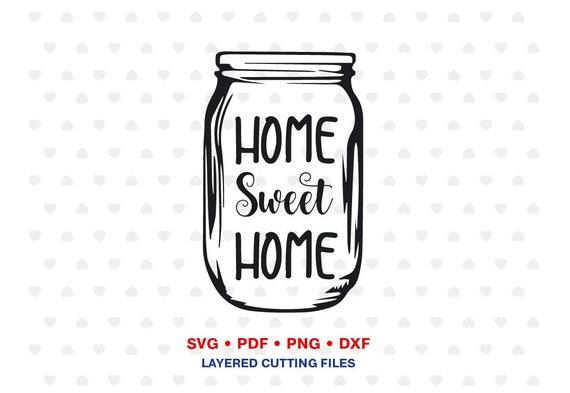 f4ee78459fcaab Home sweet home SVG mason jar svg cut file svg dxf pdf