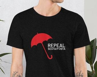 Repeal Sesta / Fosta Red Umbrella T-Shirt, Support Sex Workers, Political, Feminist Shirt, Feminism, Sex Positive Gift, Sex Work