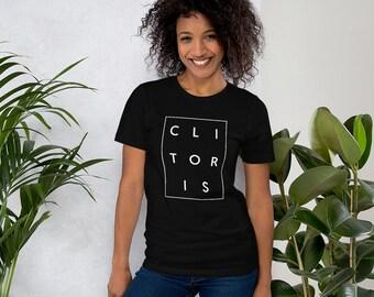 Clitoris T-Shirt, Feminist T-Shirt, Feminist Gift, Feminism, Sex Positive, Best Friend Gift, Clitoral, Vulva, Funny, Bachelorette, Feminism