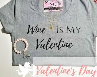 Wine Is My Valentine TShirt   Single Valentines Day   Valentines Shirt   Funny Valentines Day   Wine Lover Shirt   Wine GIfts