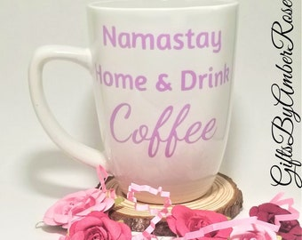 Namaste Coffee Mug | Namastay In Bed | Meditation Gifts | Yoga Gifts | Yoga Mug | Funny Coffee Mug | Ohm Mug | Ohm Symbol | Coffee Lover
