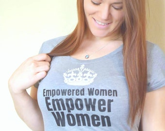 Empowered Women Shirt | We Rise By Lifting Others | Empowered Women Empower Women | Front and Back Graphic | Strong Women Shirt