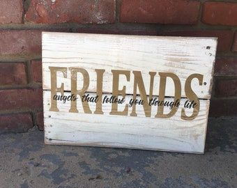 Friends Angels That Follow You Through Life Wood Sign Pallet Wood Barn Wood Hand Painted