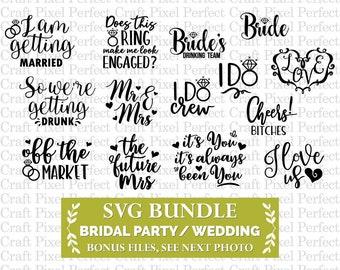 Wedding Svg Bundle, Bride Svg Bundle, Engagement Svg, Bachelorette Svg, Bridal Party Svg, Bridesmaid Svg, Maid Of Honor Svg, Svg Bundle