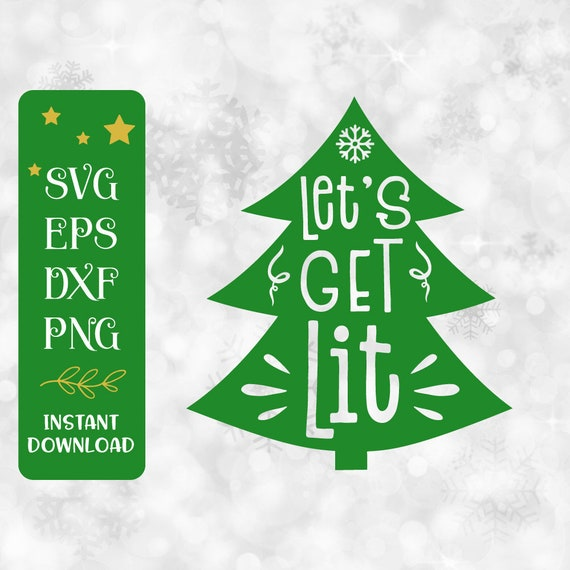 Funny Christmas Sayings.Let S Get Lit Svg Christmas Sayings Svg Lit Af Svg Christmas Wine Glass Svg Funny Christmas Svg Christmas Shirt Svg Holiday Svg Design