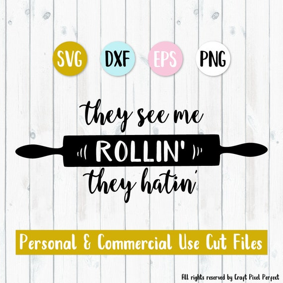 They See Me Rollin Svg Funny Kitchen Sayings Svg Kitchen Towel Svg Kitchen Svg Funny Svg Cooking Svg They See Me Rollin The Hatin Svg