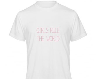 Girls Rule The World Tshirt