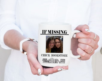 If Missing Check Bookstore / Library Custom Mug Book Bibliophile Book Lover Coffee