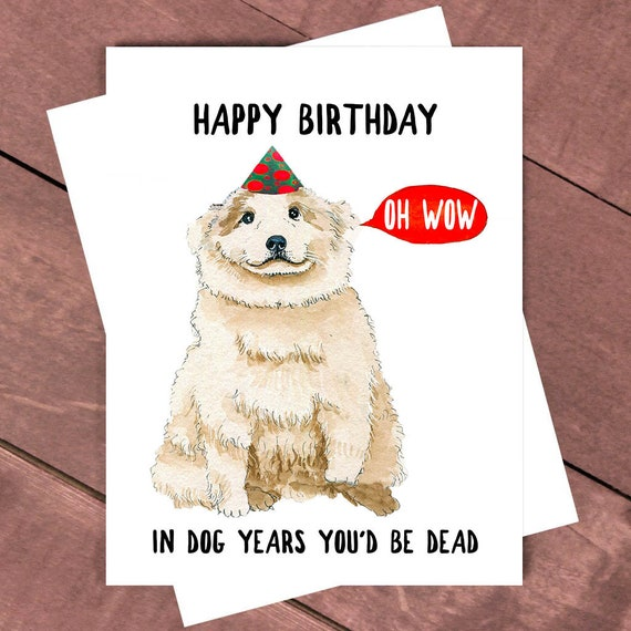 Funny Birthday Card In Dog Years You D Be Dead Grandma Etsy