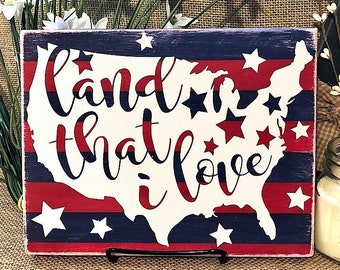 AMERICA Wood Sign, Land That I Love, July 4th Decor, July 4th Wood Sign, Independence Day Decor, Patriotic Decor, Rustic July Fourth Sign
