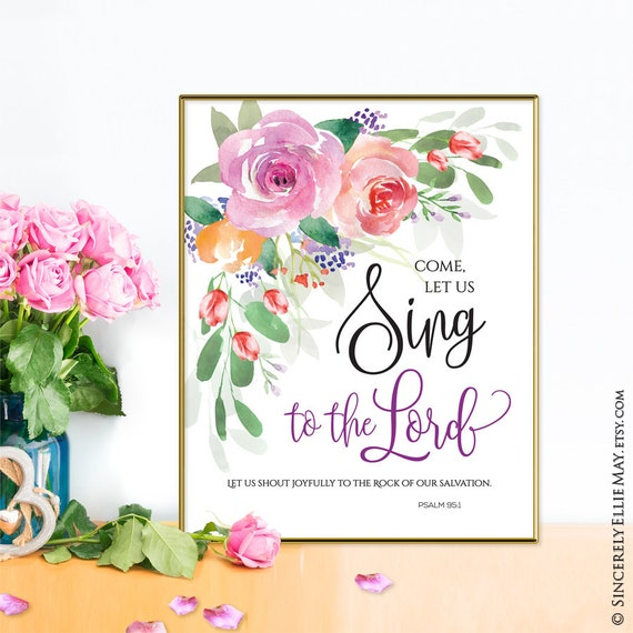 Psalm 95 Sing To The Lord - Praise God Quotes Sign Wall Art Printable  perfect as Musician Gift, Christian Home or Office Decor 40233