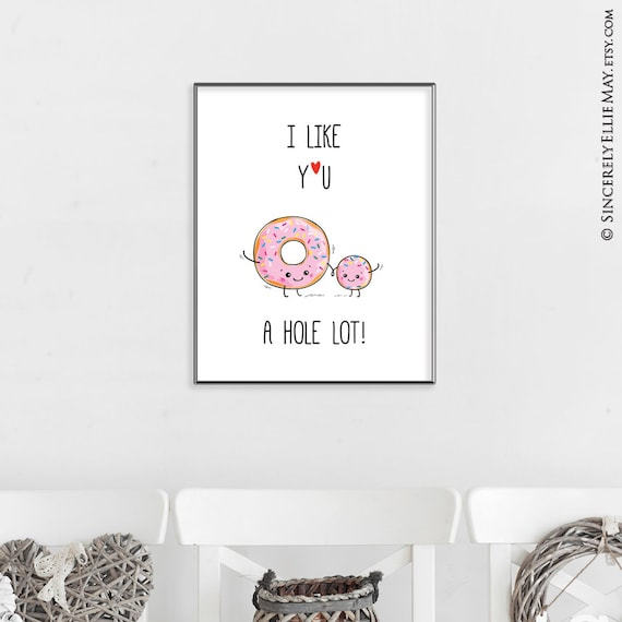 Funny Donut Quotes Wall Art Printable Sign I Like You A Hole Lot Food Pun As Decor For Child Or Nursery Room Or Mothers Day Gift 40175