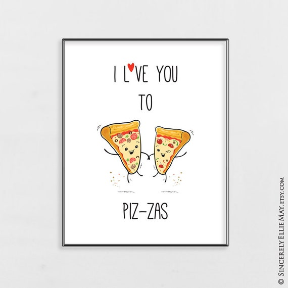 Funny Food Quotes - I Love You To Pizzas - Pizza Printable Humor perfect as  gift to Pizza Lovers, Girlfriend, Boyfriend, Family 40179