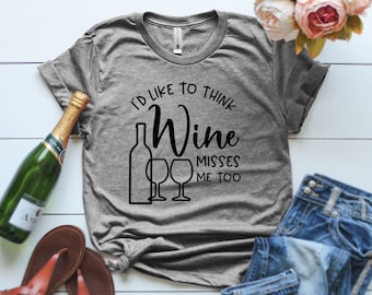 247c1ee3e I Like To Think Wine Misses Me Too T-Shirt, Wine T Shirt, Wine Lover Gift, Funny  Pregnancy Gift, Wine Misses Me Too Pregnancy Announcement
