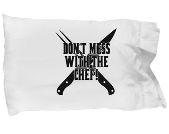Don't mess with the chef! Pillow Case soft bed sleep