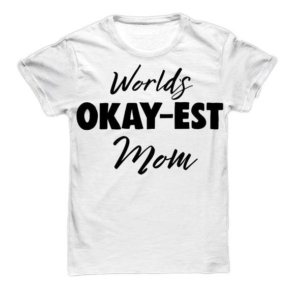 OK-est maman du monde | Chemise de maman T-Shirt | Mama T-Shirt maman | Drôle de maman vêtements | Maman Top | Vie de maman 719bfc