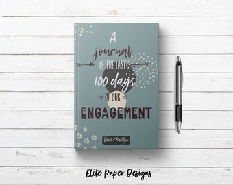 Last 100 Days of Our Engagement Journal Notebook. Personalized Custom Couples Name Blank Writing Book. Keepsake Wedding Countdown Gift Ideas