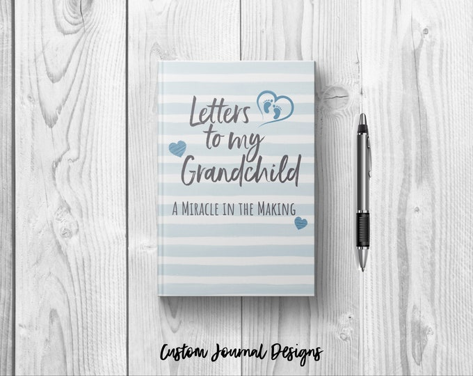 Letters to My Grandchild Baby Boy Journal Book. Writing Journal to Write In Hardcover Notebook. New Grandparent Grandma To Be Gift Keepsake.