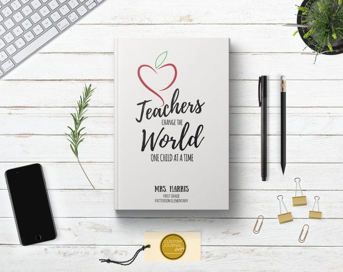 PERSONALIZED Teachers Change Lives World Journal. Custom Name. Teacher Day Appreciation Student School Gift Idea. Female Him Her. Hardcover