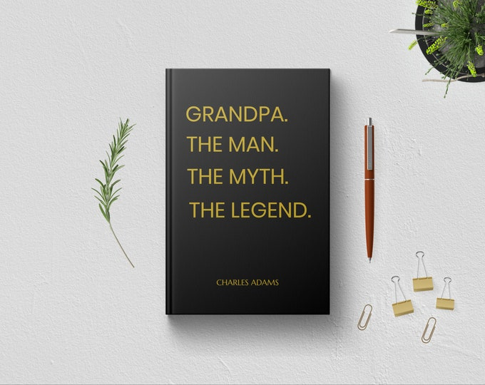 Personalized Grandpa the Man Myth Legend Journal.  Birthday Grandparents Day Christmas Gift Idea. Grandfather Fathers Day Quote. Custom Name