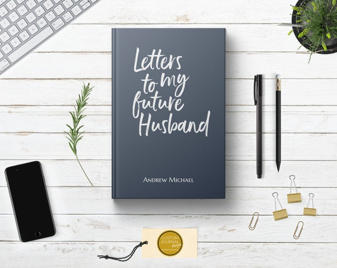 Letters to my Future Husband Personalized Journal. Custom Name Boyfriend Fiance Engagement Bridal Shower Gift Ideas. Getting Engaged BF.