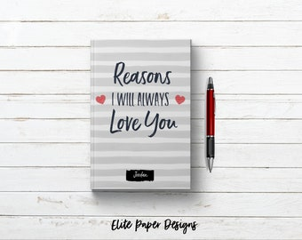 Reasons I Will Always Love You Personalized Custom Name Journal Book. Anniversary Wedding Keepsake Gift for Him or Her. Romantic Notebook