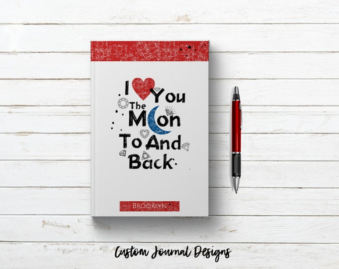 I Love You to the Moon and Back Quote Personalized Custom Name Journal Book. Just Engaged Proposal Keepsake Gift for Her. Romantic Notebook.