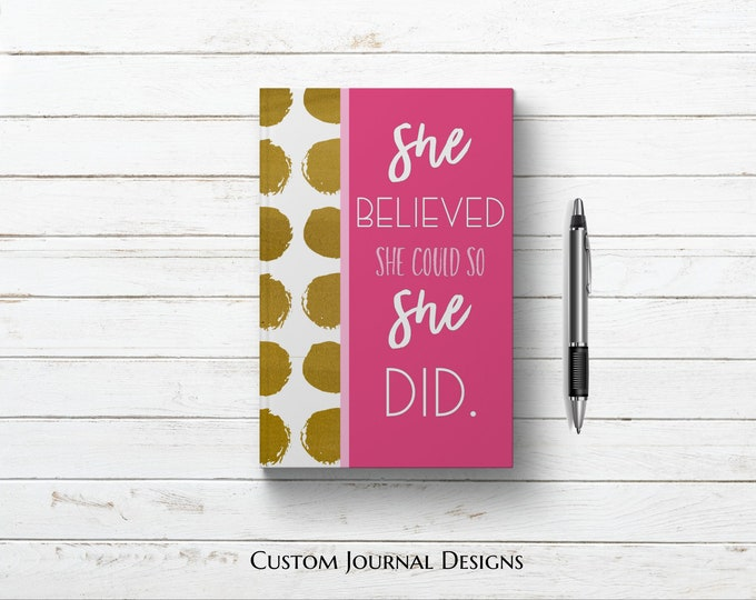 She Believed She Could So She Did Personalized Custom Name Journal Book for Women - Girls. Inspirational Positive Quote. Gift Her Mom Wife