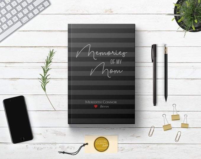 Memories of My Mom Journal. Loss of Mother Bereavement Keepsake Gift Men. Condolences Sympathy Loved One Gift. Personalized Black Hardcover