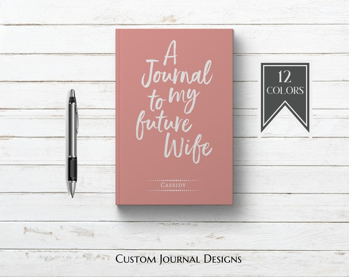 Journal to my Future Wife. Personalized Custom Name Journal Book. Girlfriend Fiance Engagement Bridal Shower Gift. Getting Engaged Notebook.