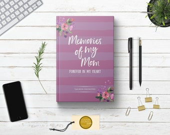 Personalized Memories of My Mom Journal.  Loss of Mother Bereavement Keepsake Gift Idea. Condolences Sympathy Remembrance Letter. Hardcover