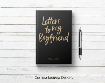 Letters to my Boyfriend Personalized Custom Name Journal. Future Husband Fiance. Birthday Engagement Meaningful One 1st Year BF Gift Idea.