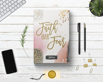 PERSONALIZED Faith Over Fear Journal. Custom Name. Lined Dot Grid. Inspirational Quote Keepsake.Mom Wife Sister Daughter Girl. Hardcover.