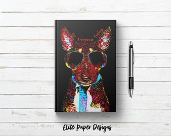 Be Awesome Today Writing Journal. Motivational Quote. Bull Terrier Cool Dog Art Gifts. Lined. Dot Grid. Blank. Hardcover Notebook Write in.