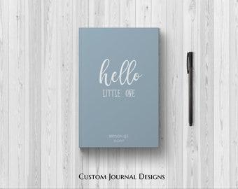 PERSONALIZED Hello Little One Baby Boy Journal. 1st First Year Keepsake Memories Milestones. Baby Shower Gift Idea. Newborn Son. Custom Name