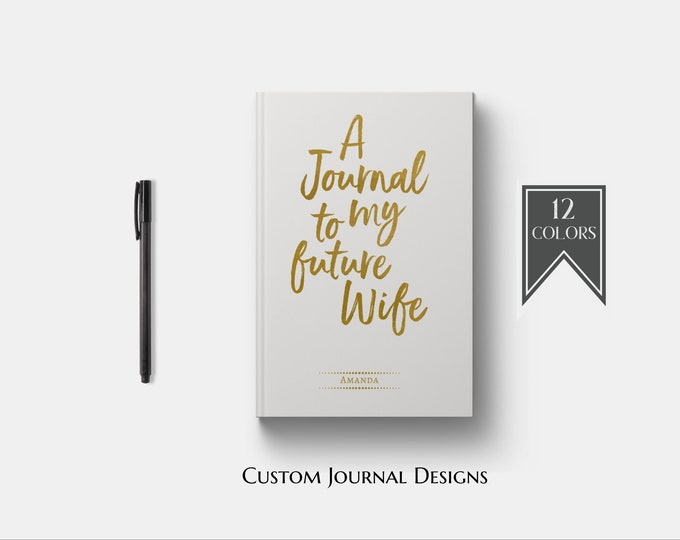 Journal to my Future Wife Personalized Custom Name Journal Book. Girlfriend Fiance Engagement Bridal Shower Gift. Getting Engaged Notebook