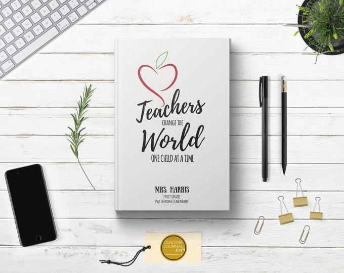 PERSONALIZED Teachers Change Lives World Journal. Custom Name. Teacher Day Appreciation Student School Gift Idea. Female Him Her. Hardcover